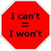 I can't = I won't